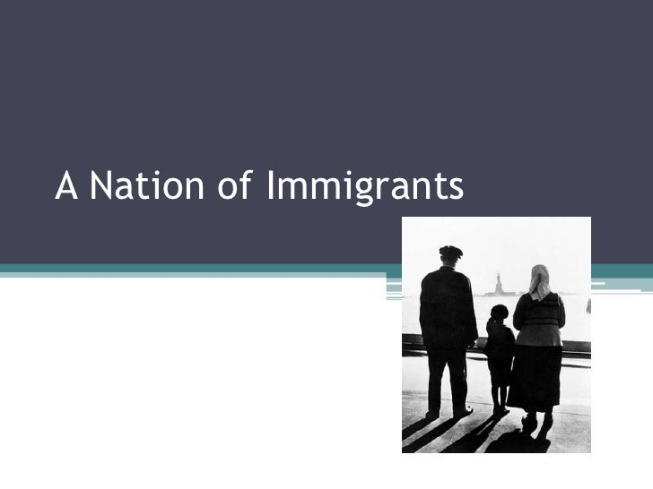 A Nation of Immigrants<br />