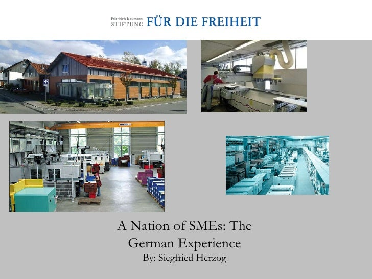 A Nation of SMEs: The German Experience By: Siegfried Herzog