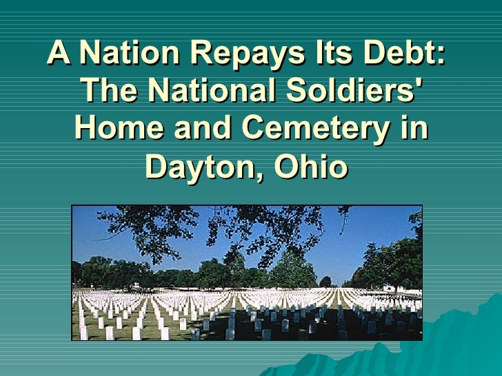 A Nation Repays Its Debt:  The National Soldiers' Home and Cemetery in Dayton, Ohio