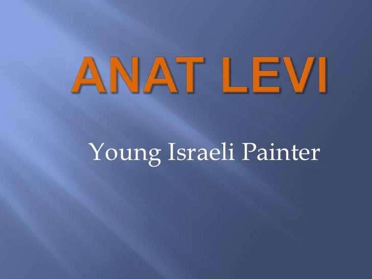 Anat Levi<br />Young Israeli Painter<br />