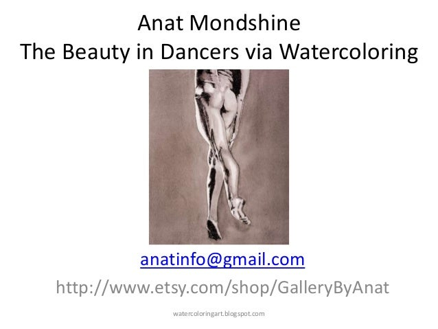 Anat MondshineThe Beauty in Dancers via Watercoloringanatinfo@gmail.comhttp://www.etsy.com/shop/GalleryByAnatwatercoloring...