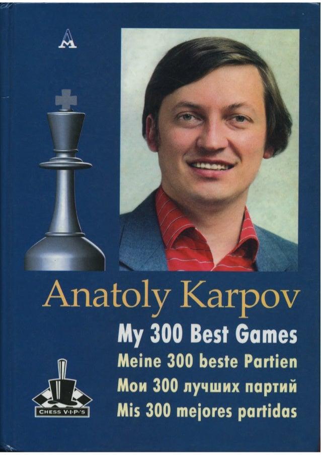 Anatoly karpov   my 300 best games.
