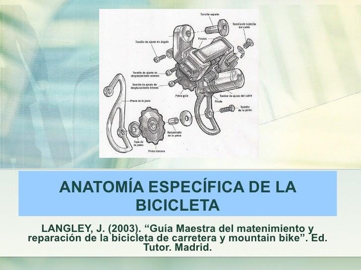 """ANATOMÍA ESPECÍFICA DE LA BICICLETA LANGLEY, J. (2003). """"Guía Maestra del matenimiento y reparación de la bicicleta de car..."""