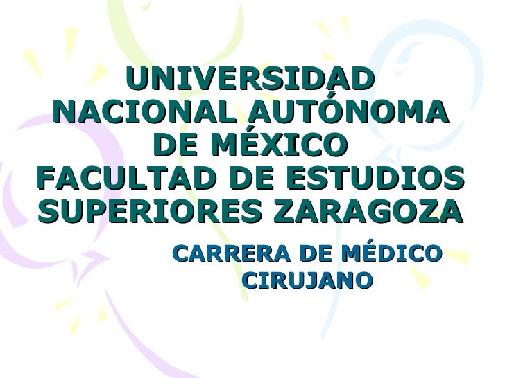 UNIVERSIDAD NACIONAL AUTÓNOMA DE MÉXICO FACULTAD DE ESTUDIOS SUPERIORES ZARAGOZA CARRERA DE MÉDICO CIRUJANO