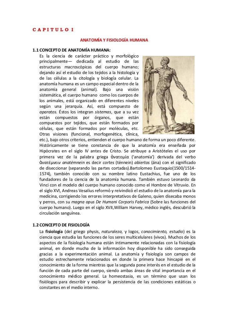 CAPITULO I                         ANATOMÍA Y FISIOLOGÍA HUMANA1.1 CONCEPTO DE ANATOMÍA HUMANA:    Es la ciencia de caráct...
