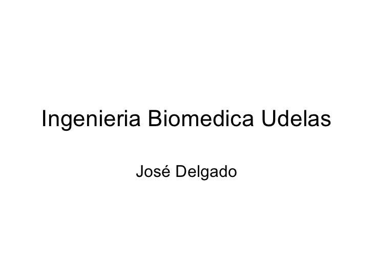Ingenieria Biomedica Udelas José Delgado