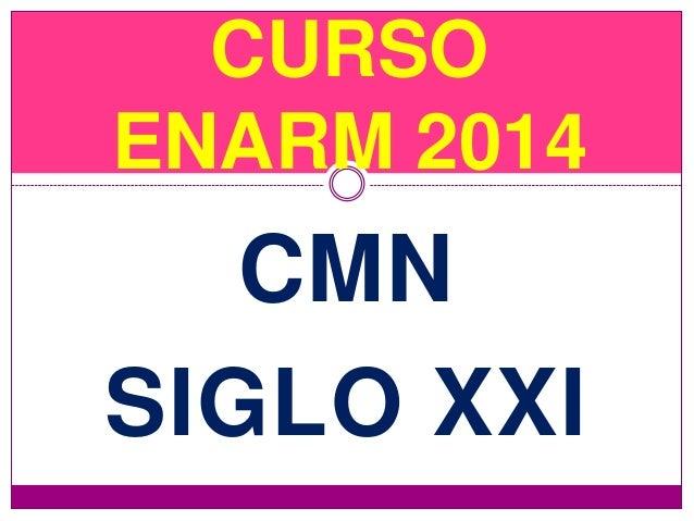 CURSO ENARM 2014  CMN SIGLO XXI