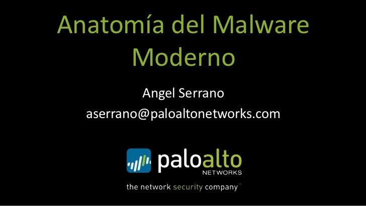Anatomia malware moderno angel serrano palo_altonetworks