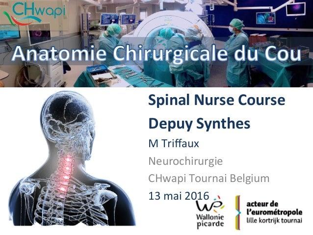 SpinalNurseCourse DepuySynthes MTriffaux Neurochirurgie CHwapiTournaiBelgium 13mai2016