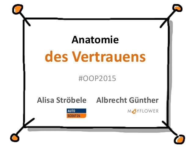 Anatomie des Vertrauens Alisa Ströbele Albrecht Günther #OOP2015