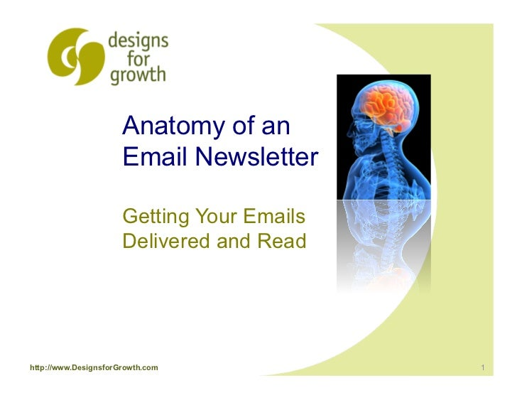 Anatomy Email Newsletter–Getting Your Emails Opened and Read by Designs for Growth