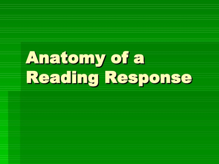 Anatomy of a Reading Response