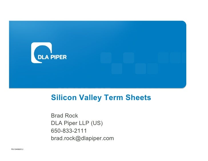 Silicon Valley Term Sheets                  Brad Rock                 DLA Piper LLP (US)                 650-833-2111     ...