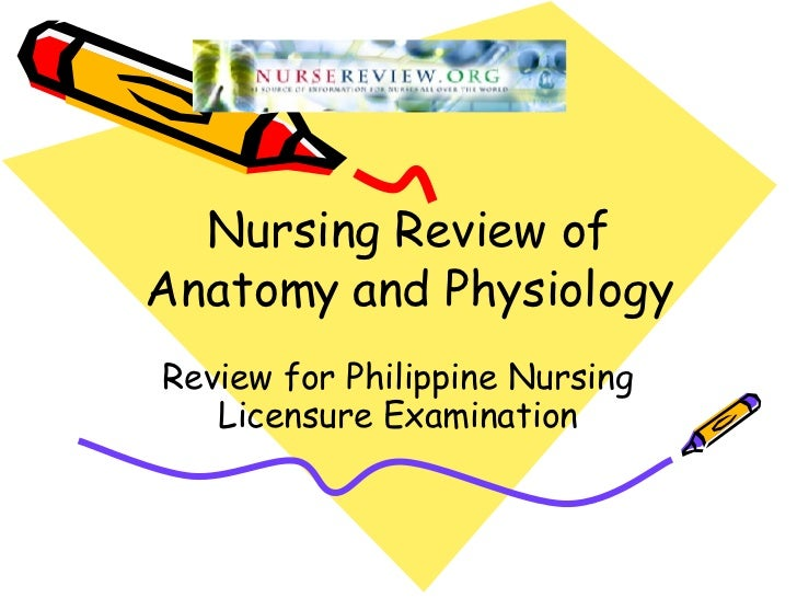 Nursing Review of Anatomy and Physiology Review for Philippine Nursing Licensure Examination