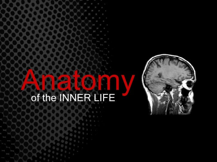 Anatomy of the INNER LIFE