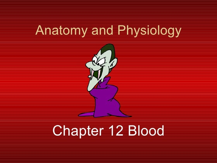 Anatomy and Physiology Chapter 12 Blood