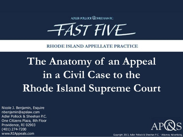 The Anatomy of an Appeal in a Civil Case to the Rhode Island Supreme Court Copyright 2013, Adler Pollock & Sheehan P.C. · ...