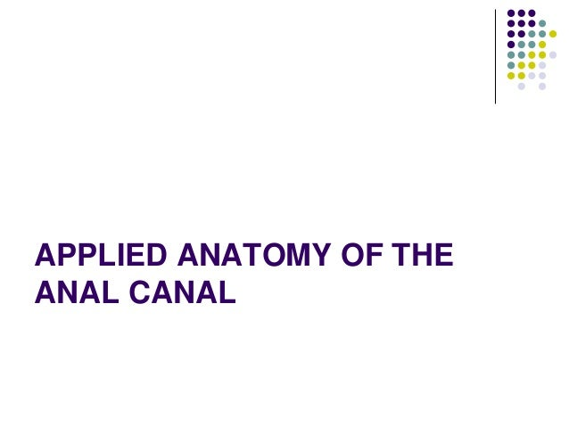 APPLIED ANATOMY OF THE ANAL CANAL