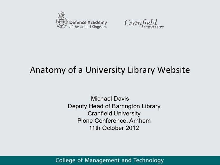 Anatomy of a University Library Website                 Michael Davis         Deputy Head of Barrington Library           ...