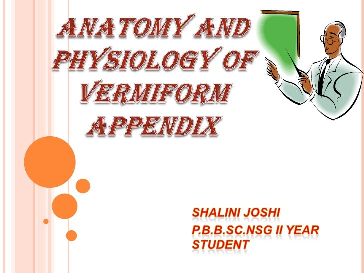 """INTRODUCTIONThe term """"vermiform"""" comes from latin word and means """"worm shaped"""".The vermiform appendix is a blind ended tub..."""