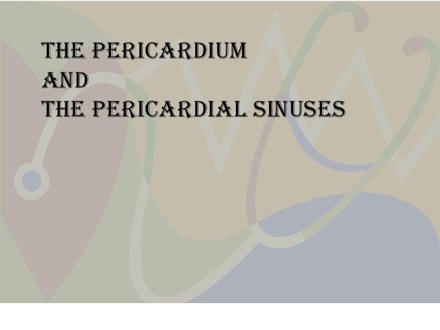 The pericardiumandthe pericardial sinuses