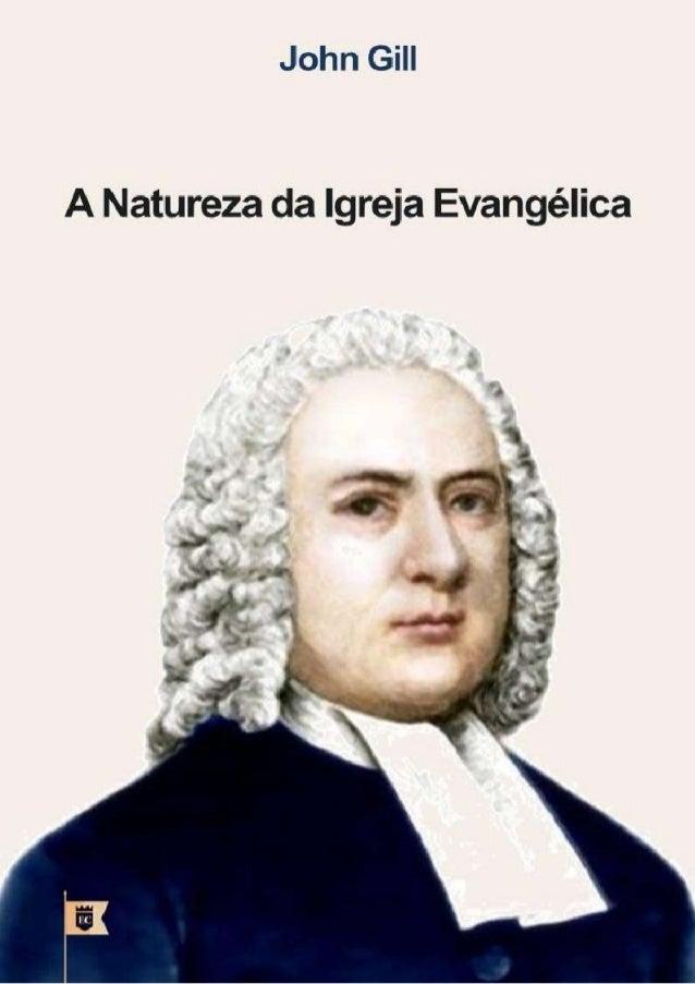A NATUREZA DA IGREJA EVANGÉLICA John Gill