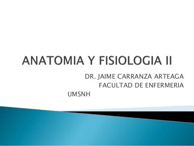 DR. JAIME CARRANZA ARTEAGA FACULTAD DE ENFERMERIA UMSNH