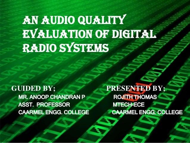 An audio quality evaluation of digital radio system