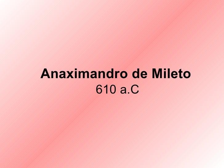 Anaximandro de Mileto   610 a.C