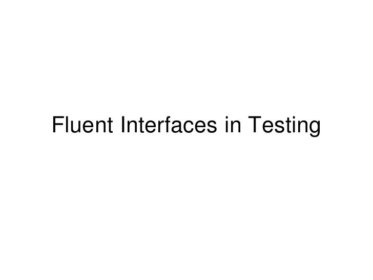 Fluent Interfaces in Testing