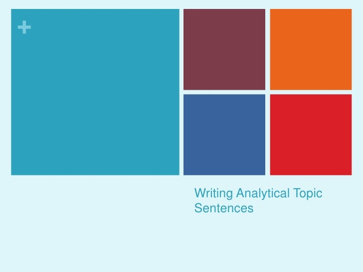 Writing Analytical Topic Sentences<br />