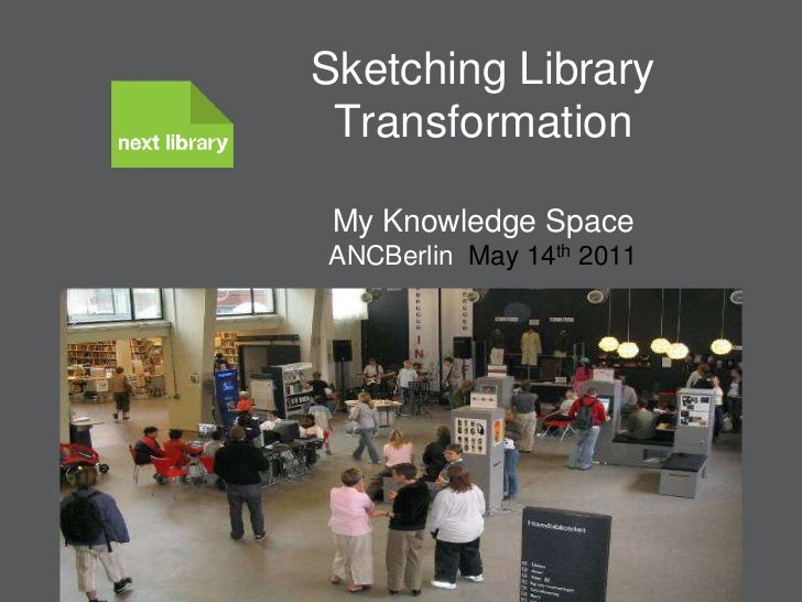Knud Schulz                             Citizens' and Library Services Aarhus<br />Sketching Library TransformationMy Know...