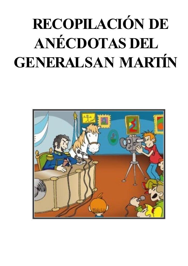 RECOPILACIÓN DE   ANÉCDOTAS DEL GENERALSAN MARTÍN