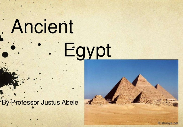 Ancient       EgyptBy Professor Justus Abele