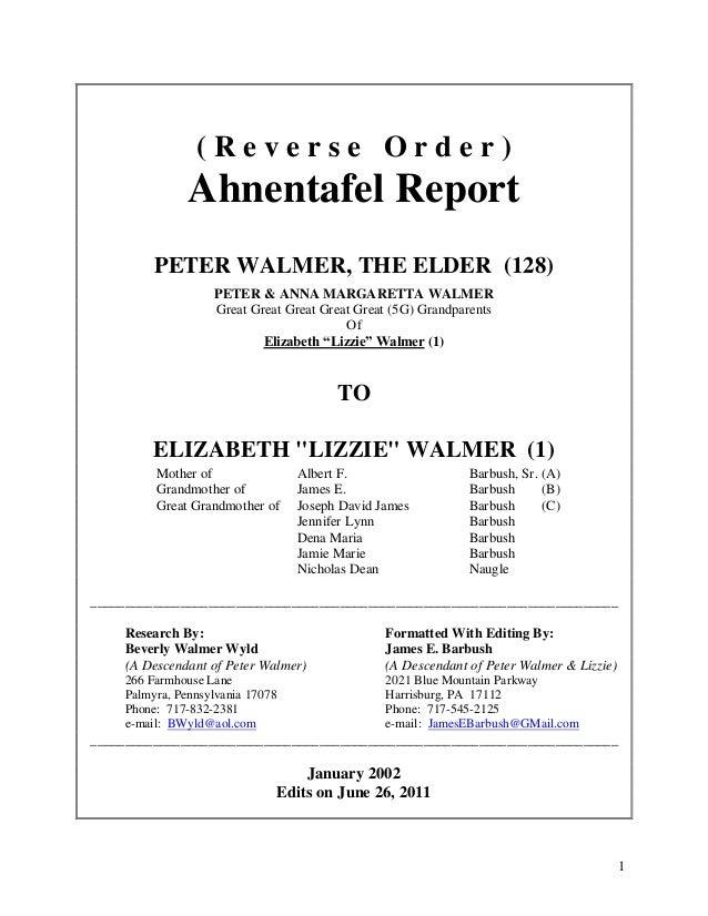 1 ( R e v e r s e O r d e r ) Ahnentafel Report PETER WALMER, THE ELDER (128) PETER & ANNA MARGARETTA WALMER Great Great G...