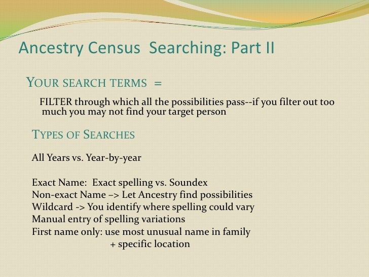 Ancestry Census  Searching: Part II<br />   Your search terms  =  <br />   FILTER through which all the possibilities pass...