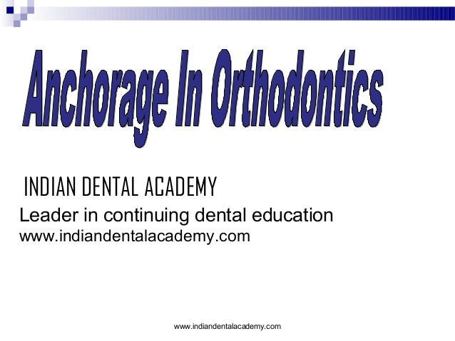 Anchorage in orthodontics  /certified fixed orthodontic courses by Indian dental academy