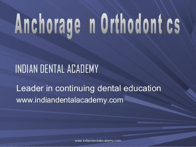 Anchorage in orthodontics-1 /certified fixed orthodontic courses by Indian dental academy