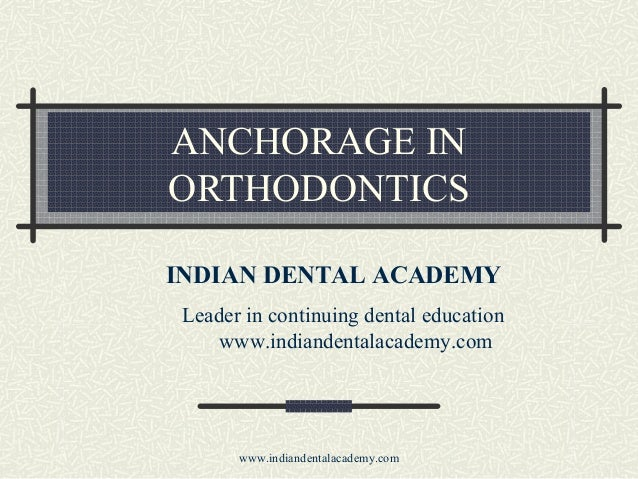 Anchorage in orthodontics kishy /certified fixed orthodontic courses by Indian dental academy
