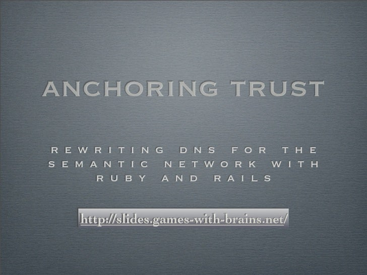 Anchoring Trust: Rewriting DNS for the Semantic Network with Ruby and Rails