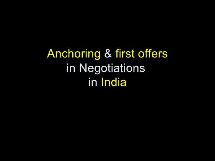 Anchoring  &  first offers in Negotiations  in  India