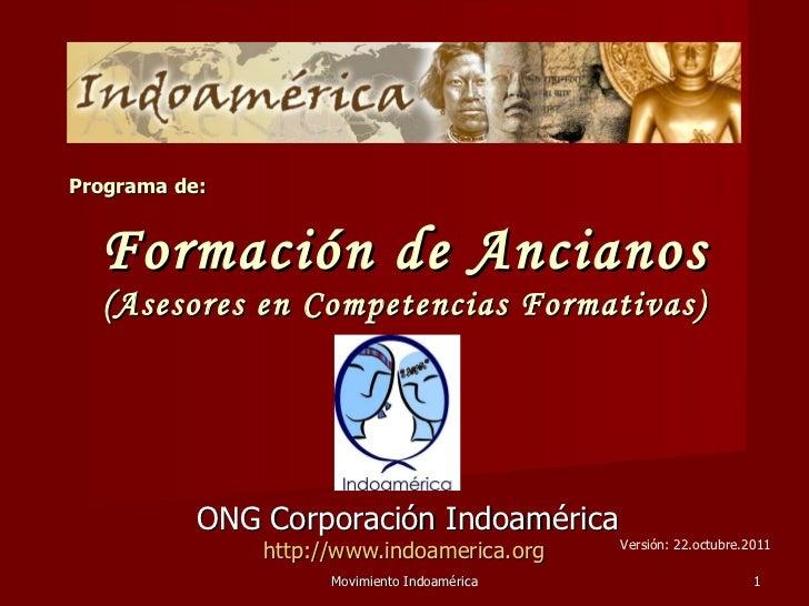 Formación de Ancianos (Asesores en Competencias Formativas) ONG Corporación Indoamérica http://www.indoamerica.org   Movim...