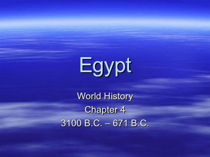 Egypt World History Chapter 4 3100 B.C. – 671 B.C.