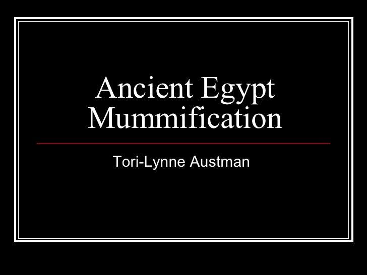 Ancient Egypt Mummification Tori-Lynne Austman