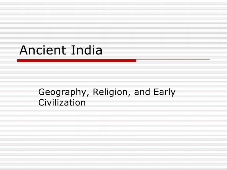 Ancient India Geography, Religion, and Early Civilization