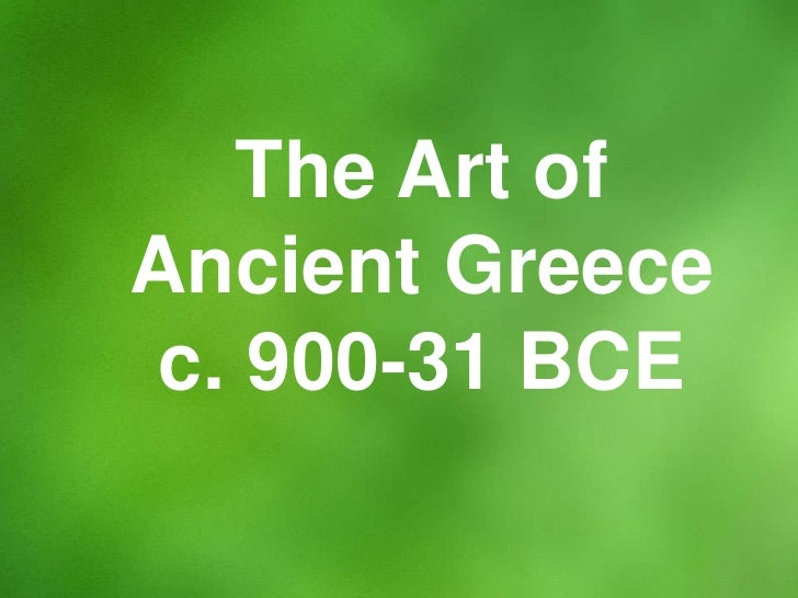 The Art of Ancient Greece  <br />c. 800-300 BCE<br />