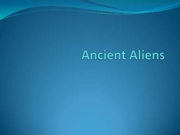 Ancient Aliens<br />