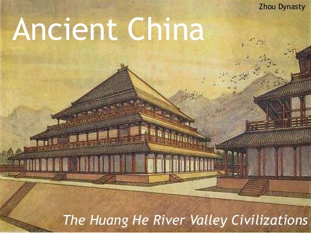 huang he river valley civilization The yellow river (黄河 huang he) is one of china's great rivers and a historic   chinese civilization first developed along the yellow river the shang  main  river course, on a tributary sanmenxia, strategic city between wei valley and  north.