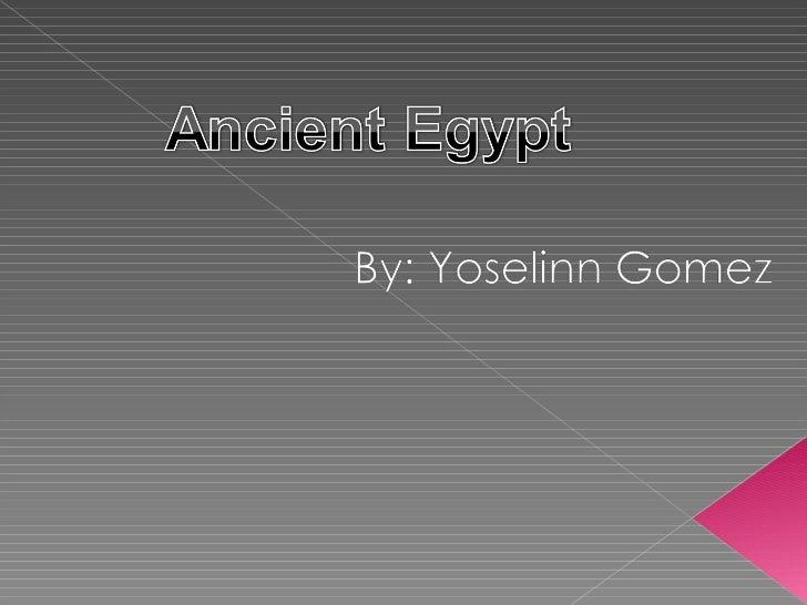 Ancient egypt yoselinn