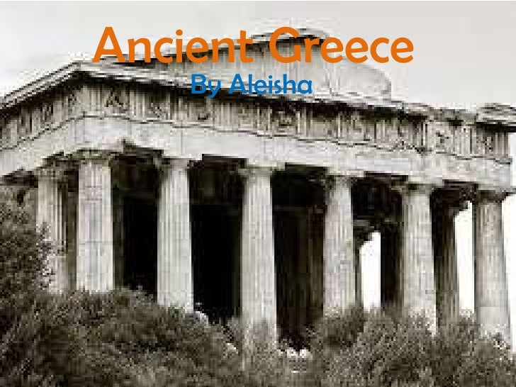 Ancient Greece<br />By Aleisha<br />